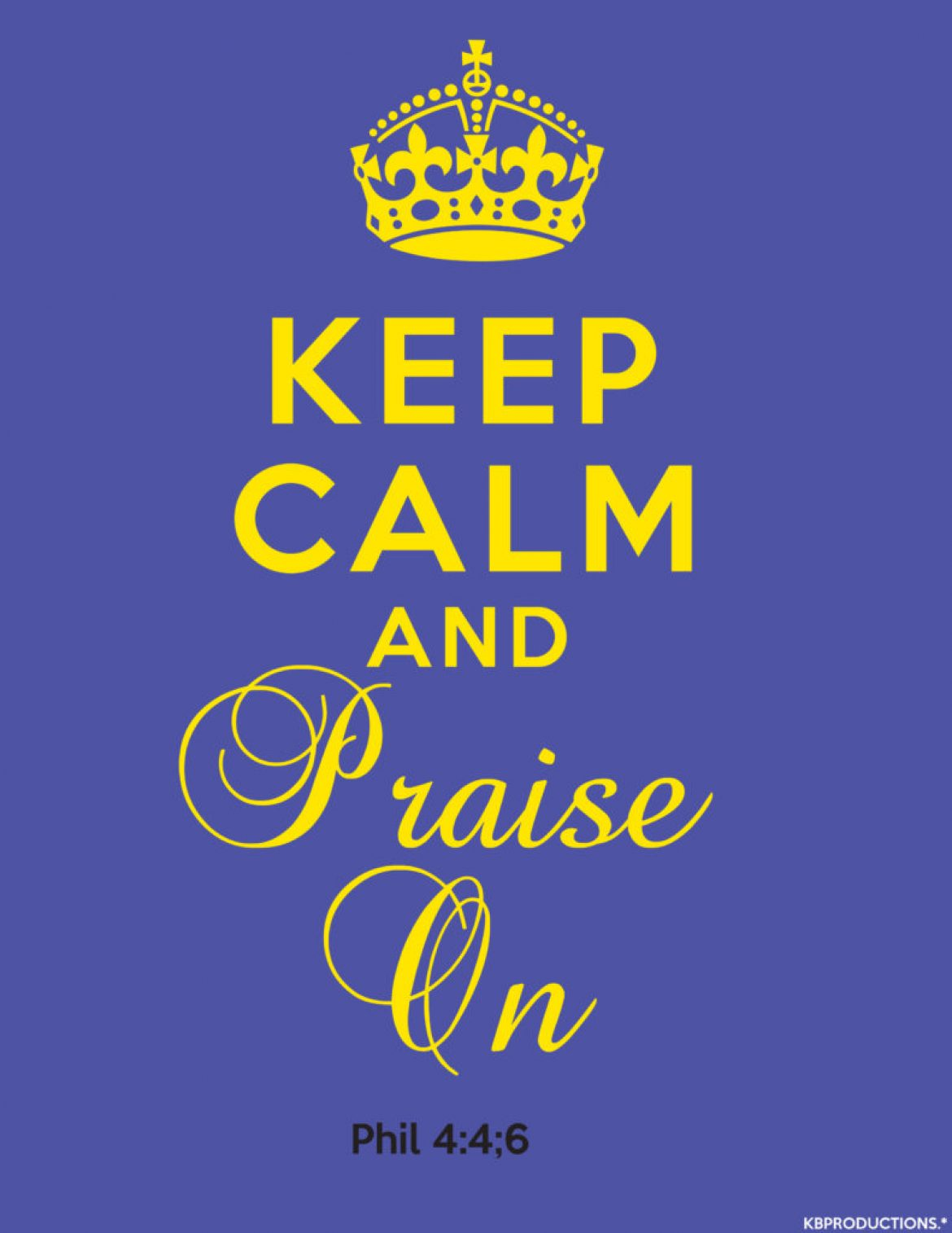Keep Calm And Praise On